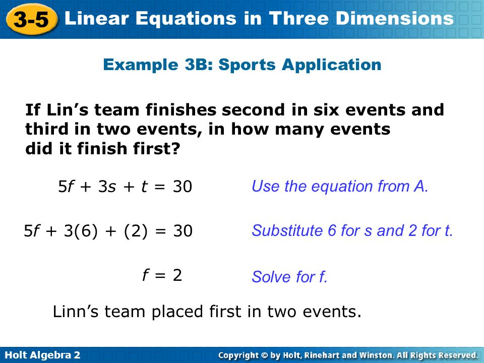 Holt Algebra 2 3-5 Linear Equations in Three Dimensions Example 3B: Sports Application If Lins team finishes second in six events and third in two eve