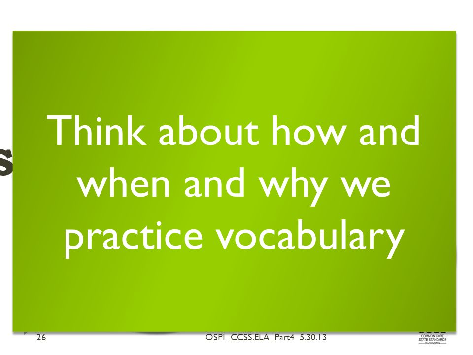 stamp OSPI_CCSS.ELA_Part4_5.30.1326 VERB noun stamp of approval the memory is forever stamped on my heart Think about how and when and why we practice vocabulary