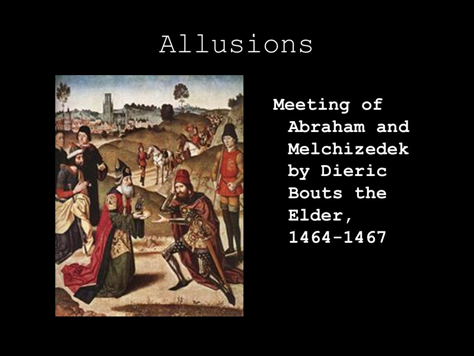 Allusions Meeting of Abraham and Melchizedek by Dieric Bouts the Elder, 1464-1467