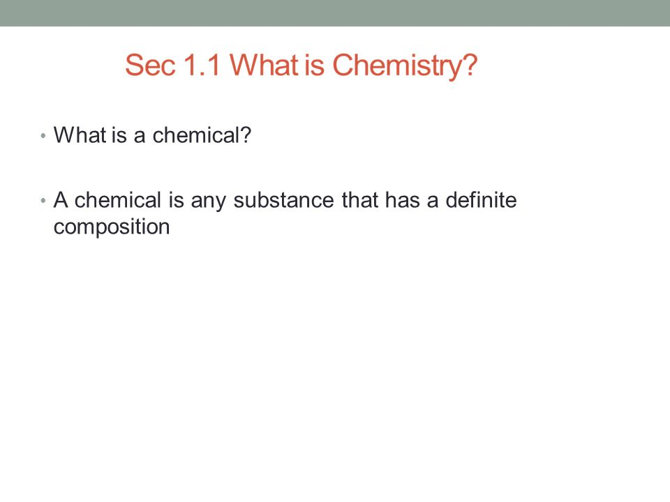 What is a chemical? A chemical is any substance that has a definite composition