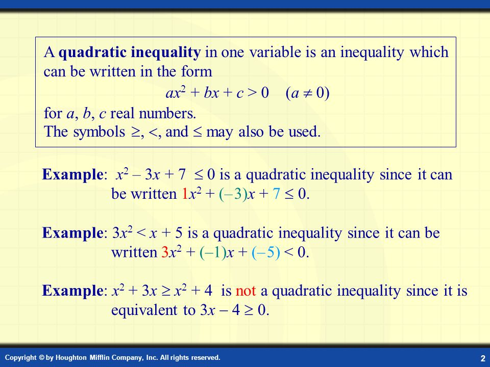 Copyright © by Houghton Mifflin Company, Inc. All rights reserved. 2 Quadratic Inequality A quadratic inequality in one variable is an inequality whic