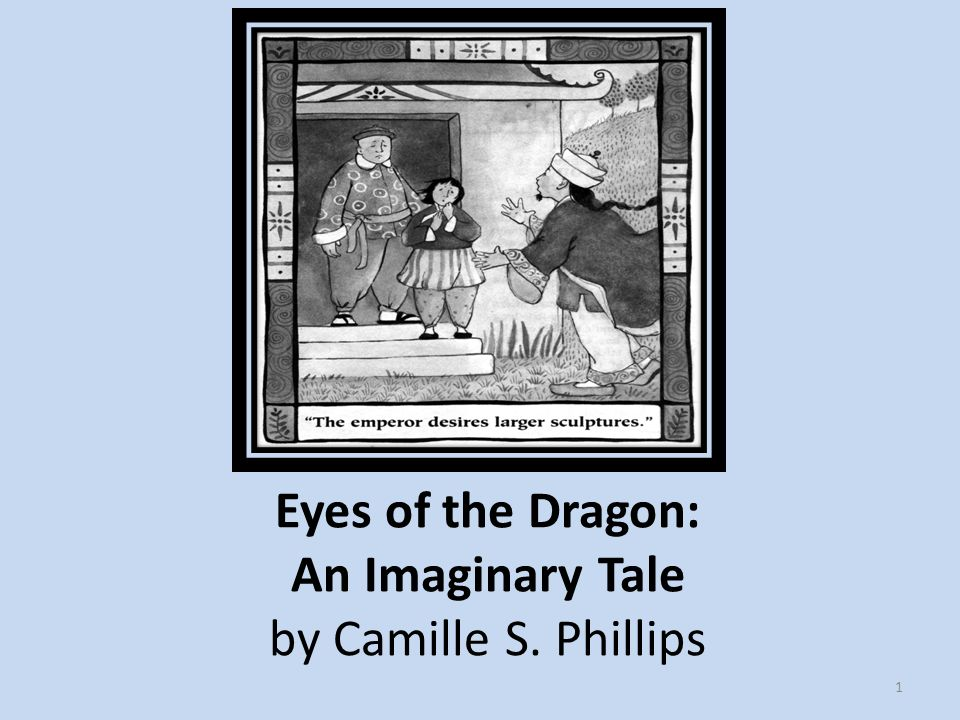 Eyes of the Dragon: An Imaginary Tale by Camille S. Phillips 1