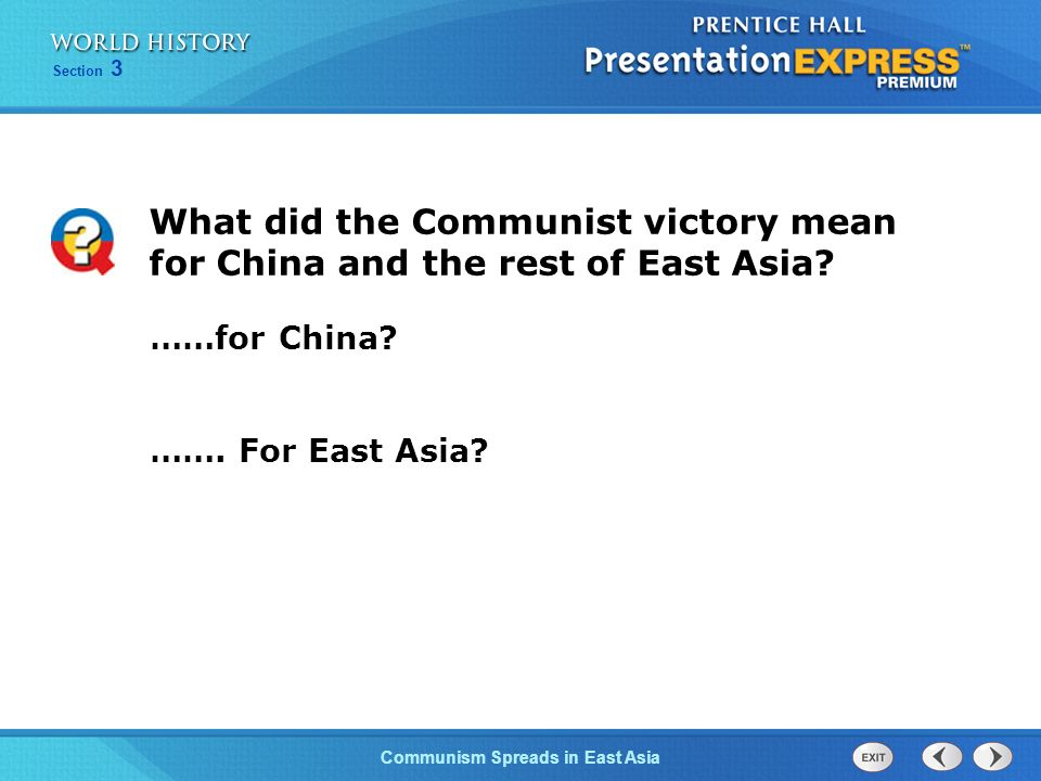 The Cold War Begins Section 3 Communism Spreads in East Asia Analyze Chinas communist revolution. Describe Chinas role as a wild card in the Cold War.
