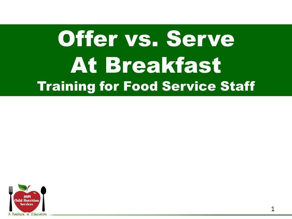 Offer vs. Serve At Breakfast Training for Food Service Staff 1