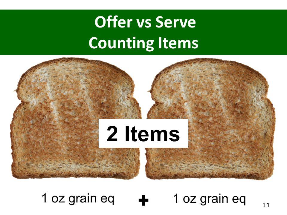 Offer vs Serve Counting Items 1 oz grain eq 11 2 Items 1 oz grain eq