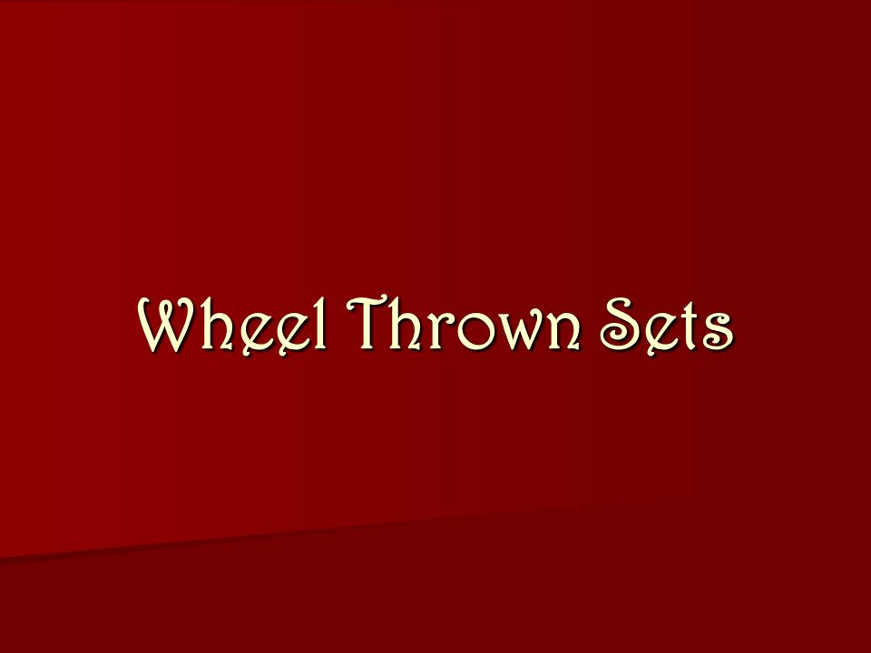 Wheel Thrown Sets