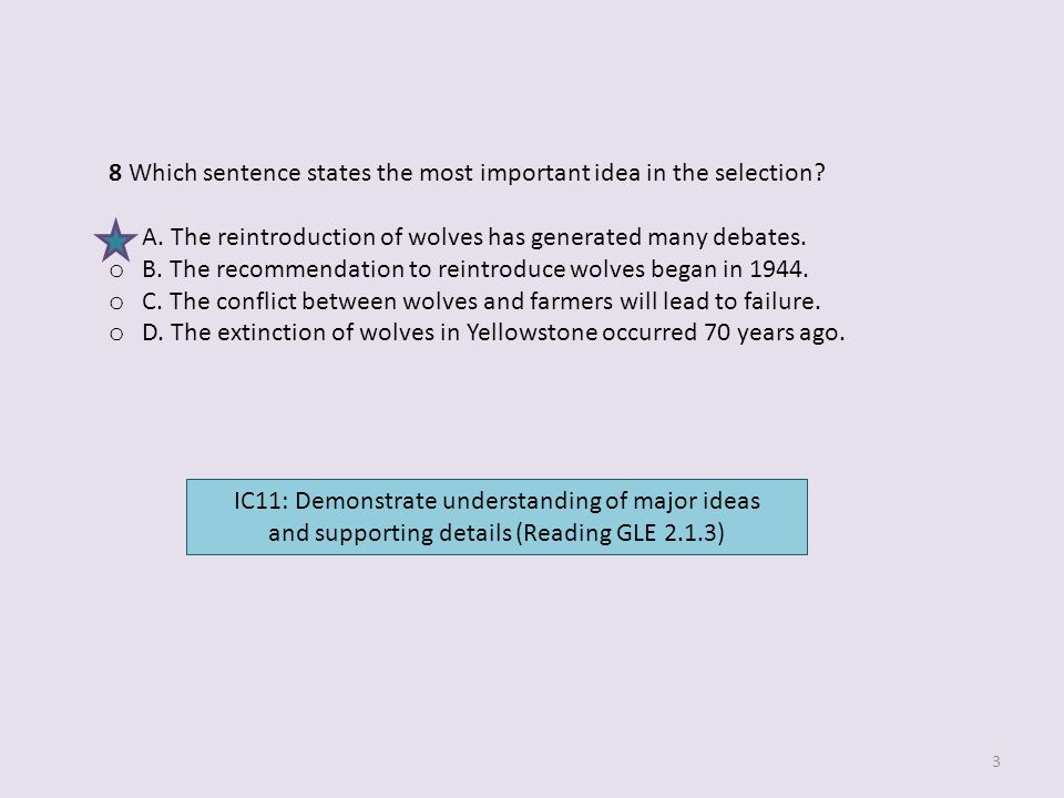 8 Which sentence states the most important idea in the selection.