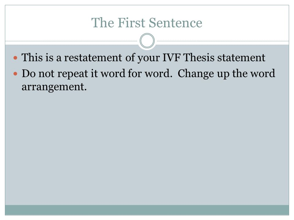 Sentence #2 Summarize your first body paragraph What was the focus of that paragraph.