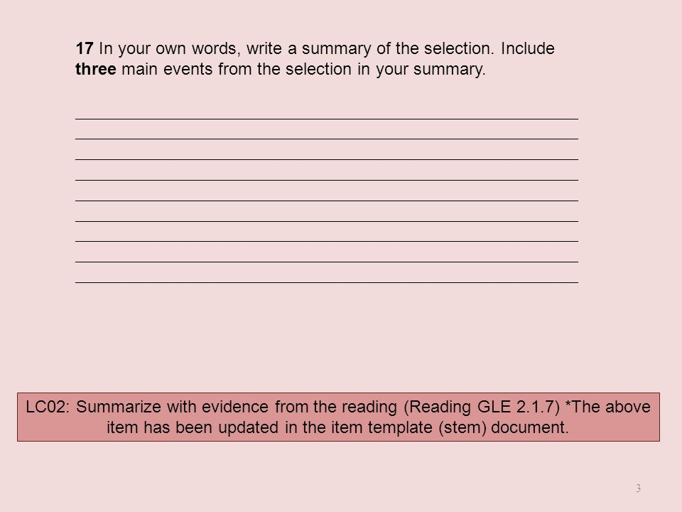 LC02: Summarize with evidence from the reading (Reading GLE 2.1.7) *The above item has been updated in the item template (stem) document.
