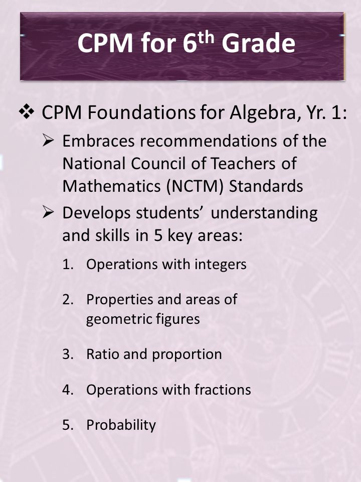 Full Learning Cycle Using CPM Key Components of course: Use real situations or questions Use problem solving strategies Introduce algebraic concepts and build in complexity Teacher-supported study teams Use calculator when valuable tool discourage use when not needed