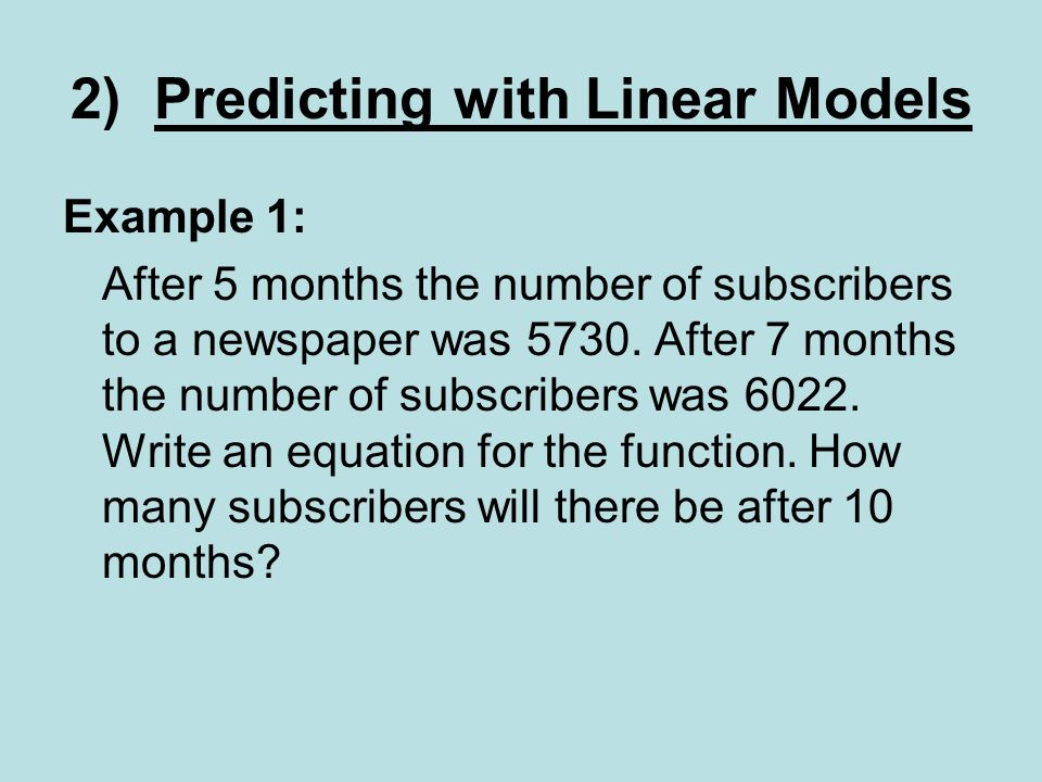 Example 1: After 5 months the number of subscribers to a newspaper was 5730.