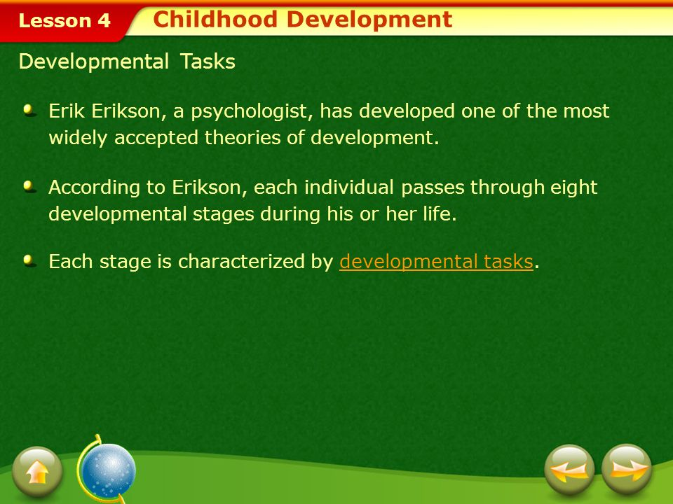 Lesson 4 In this lesson, youll learn to: Identify and explain the developmental tasks of childhood.