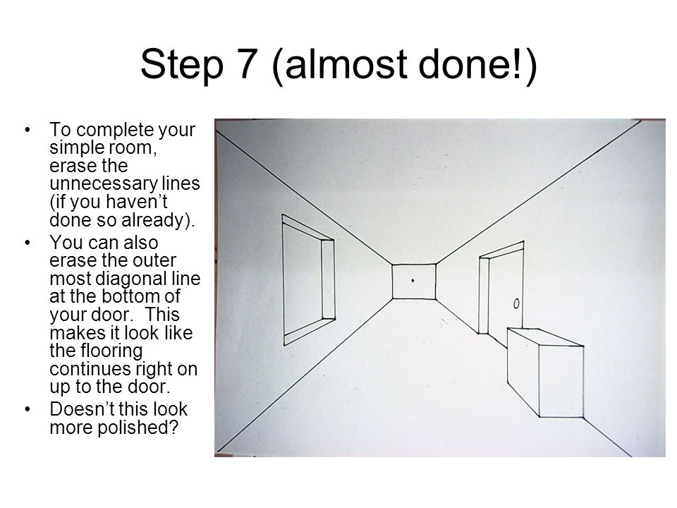 Step 7 (almost done!) To complete your simple room, erase the unnecessary lines (if you havent done so already). You can also erase the outer most dia