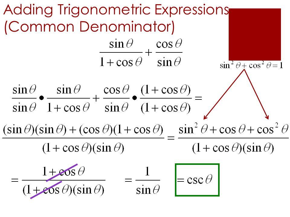 Adding Trigonometric Expressions (Common Denominator)