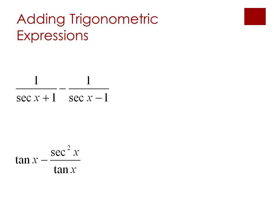 Adding Trigonometric Expressions