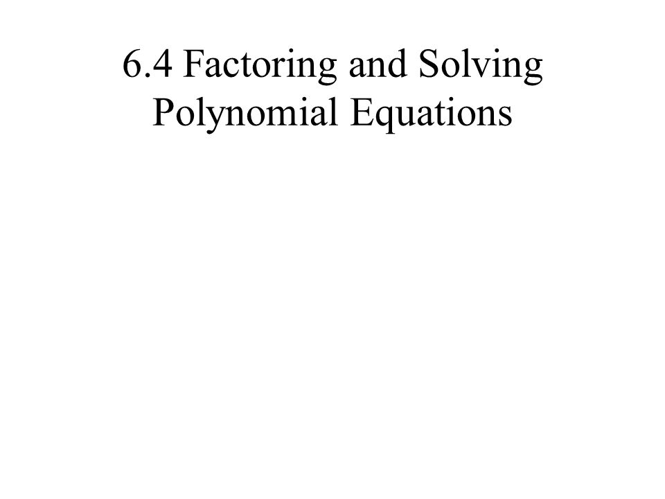 Factor Polynomial Expressions In the previous lesson, you factored various polynomial expressions.