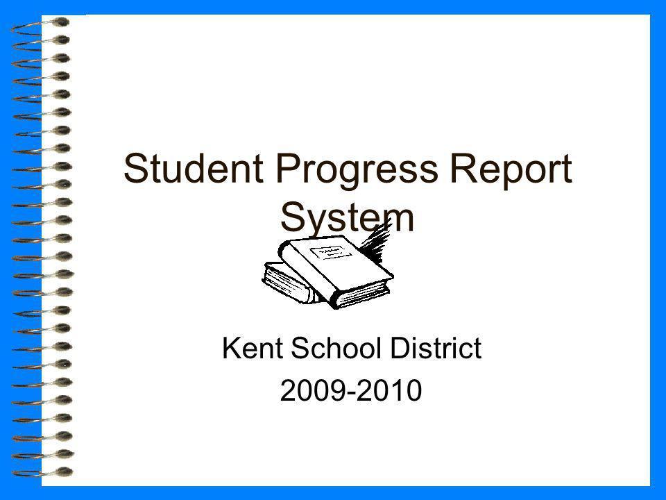 Student Progress Report System Kent School District 2009-2010