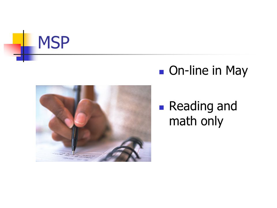 MSP On-line in May Reading and math only