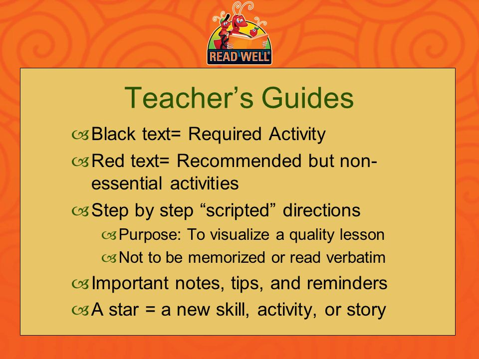 Teachers Guides Black text= Required Activity Red text= Recommended but non- essential activities Step by step scripted directions Purpose: To visuali