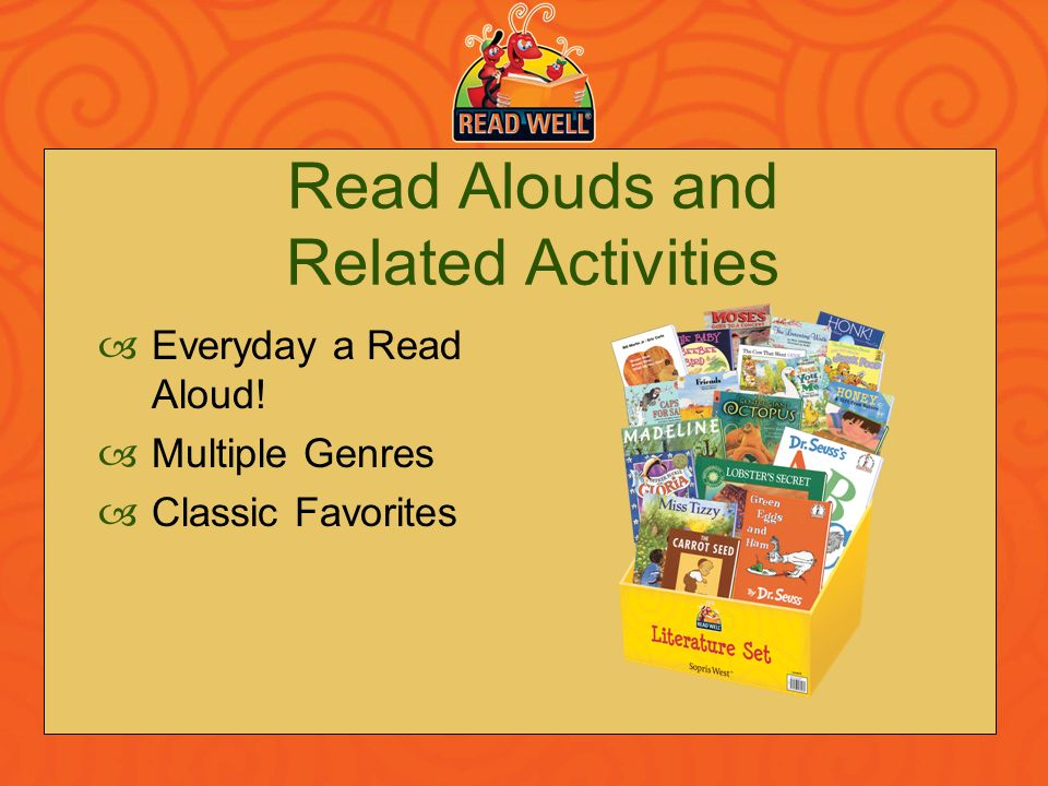 Read Alouds and Related Activities Everyday a Read Aloud! Multiple Genres Classic Favorites