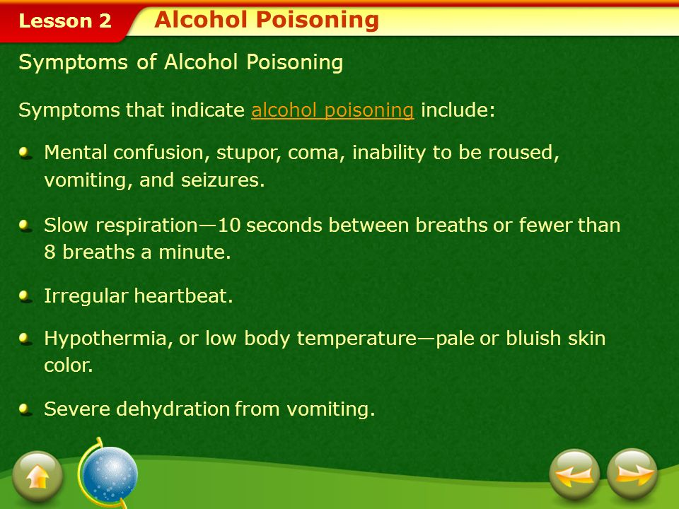 Lesson 2 Effects of Alcohol Poisoning Passing out is a common effect of drinking too much alcohol. Alcohol in the stomach and intestines continues to