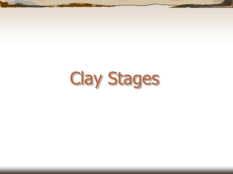Clay Stages