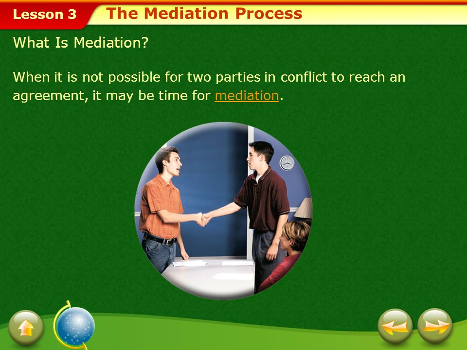 Lesson 3 Steps to Take When Negotiating Select a time and place suited to working out problems.
