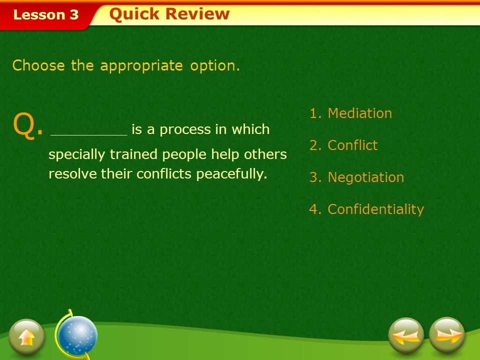Lesson 3 Mediation Sessions During the mediation process, the mediator maintains strict confidentiality.