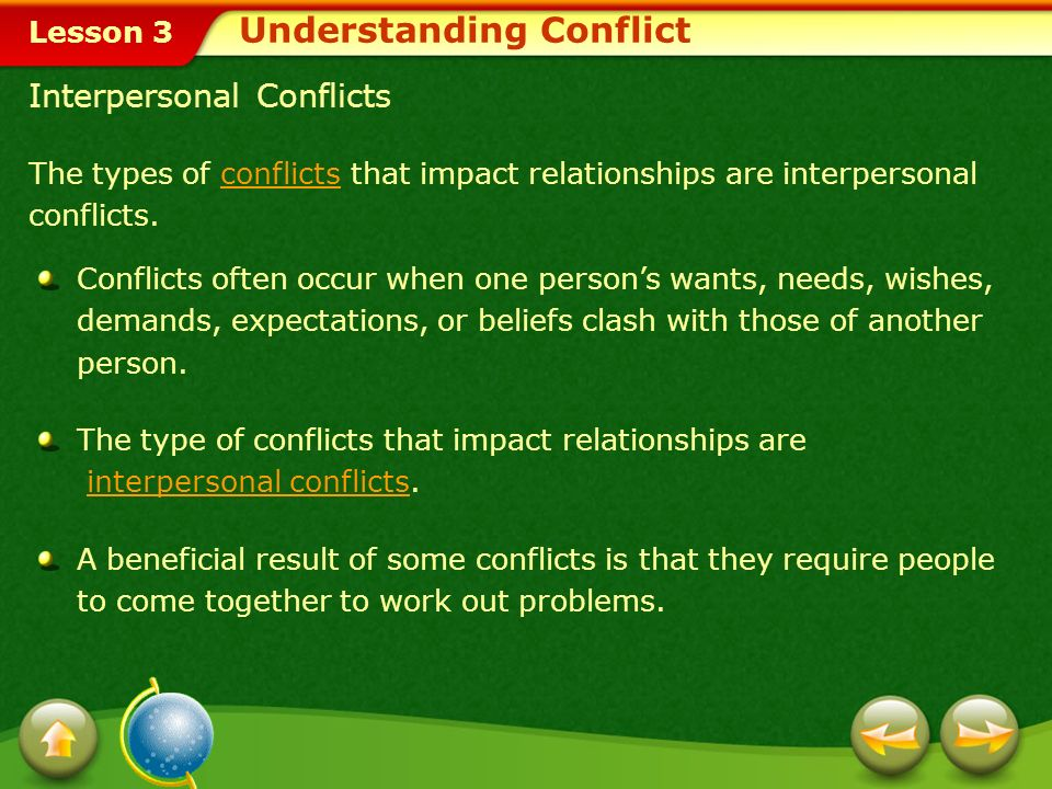 Lesson 3 In this lesson, youll learn to: Analyze the causes of conflict. Analyze the relationship between the use of refusal skills and the avoidance