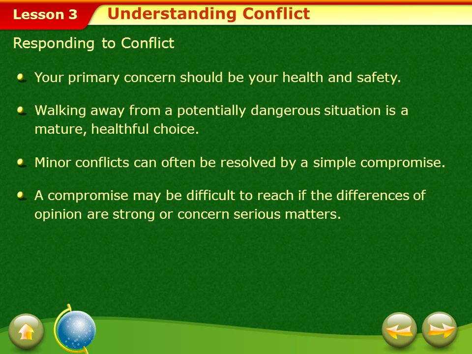 Lesson 3 Avoiding Conflict Understanding the causes of conflict in relationships may help you keep conflict from developing. If you see that a conflic