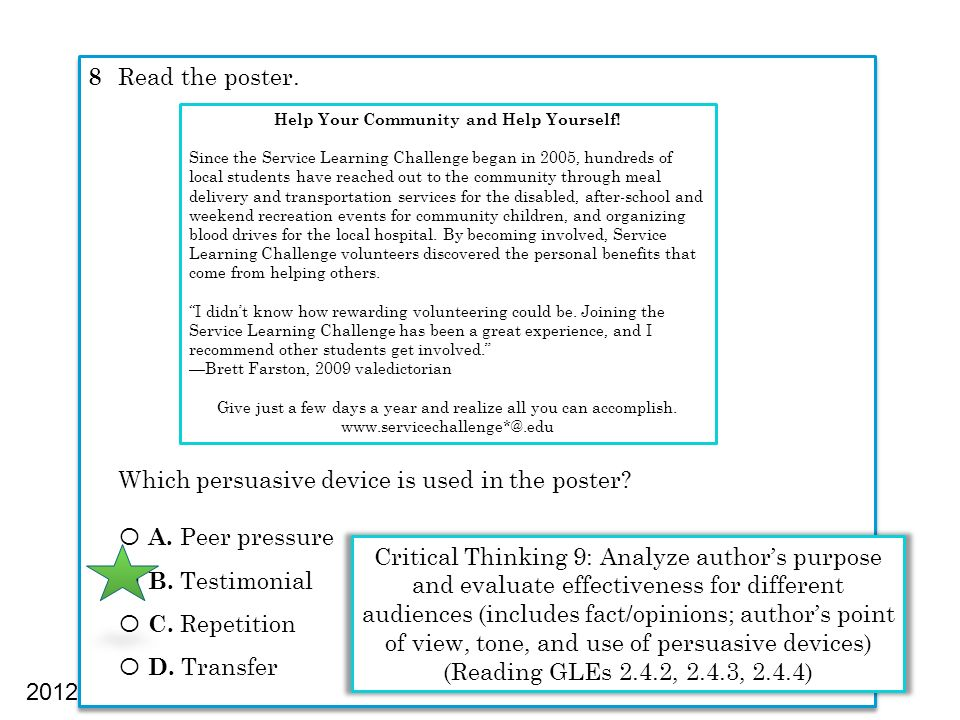 8 Read the poster. Which persuasive device is used in the poster? Ο A. Peer pressure Ο B. Testimonial Ο C. Repetition Ο D. Transfer 8 Read the poster.