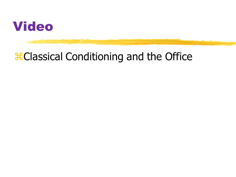 Video zClassical Conditioning and the Office