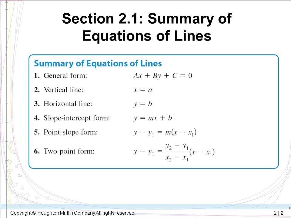 2 | 2 Copyright © Houghton Mifflin Company.All rights reserved. Section 2.1: Summary of Equations of Lines