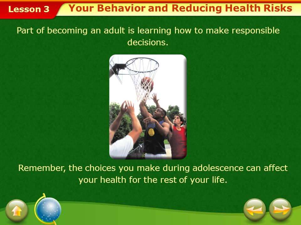 Lesson 3 Part of becoming an adult is learning how to make responsible decisions.