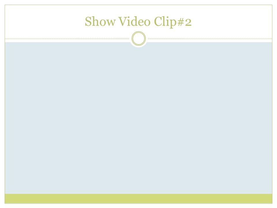 Show Video Clip#2