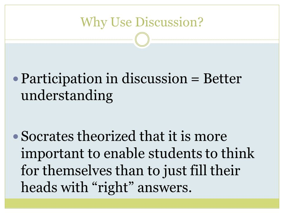 Why Use Discussion.