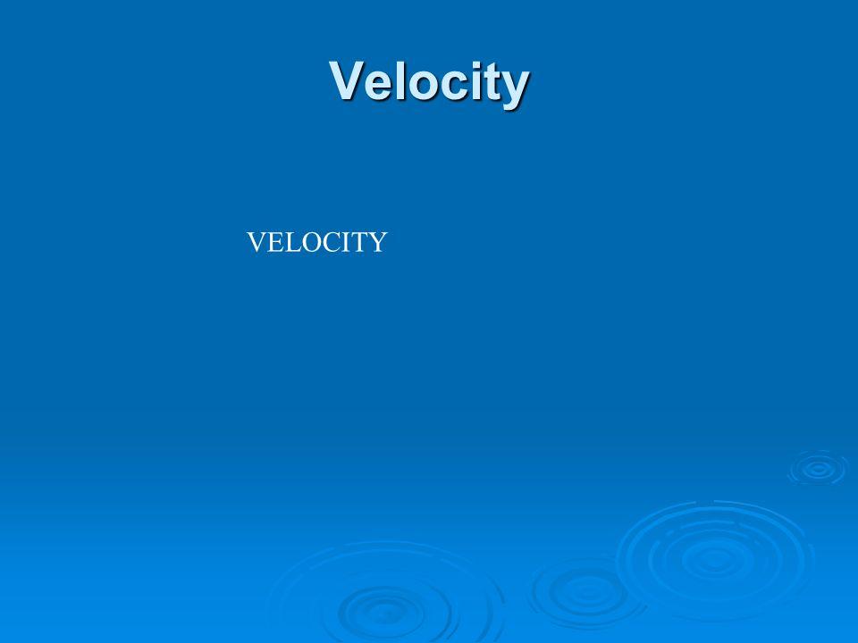 Velocity VELOCITY