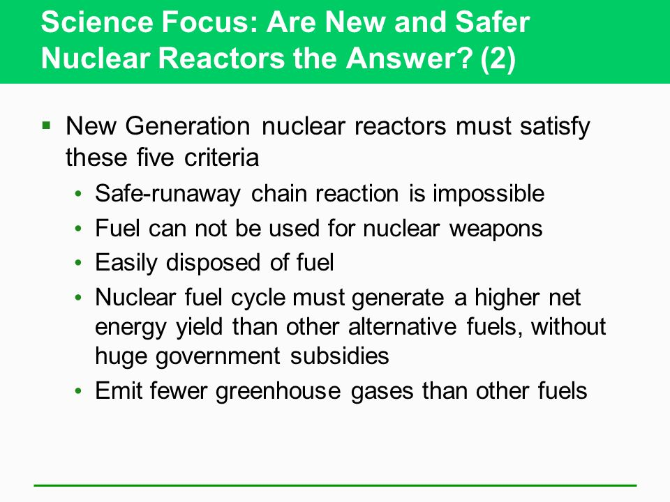 Science Focus: Are New and Safer Nuclear Reactors the Answer? (2) New Generation nuclear reactors must satisfy these five criteria Safe-runaway chain