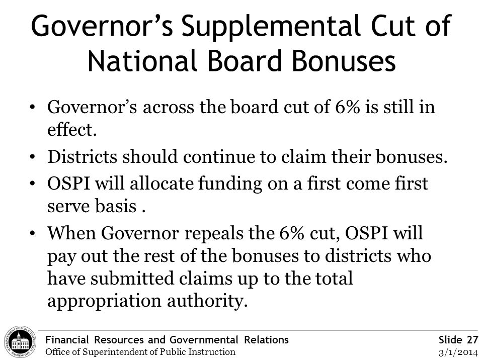 Financial Resources and Governmental Relations Office of Superintendent of Public Instruction Slide 27 3/1/2014 Governors Supplemental Cut of National