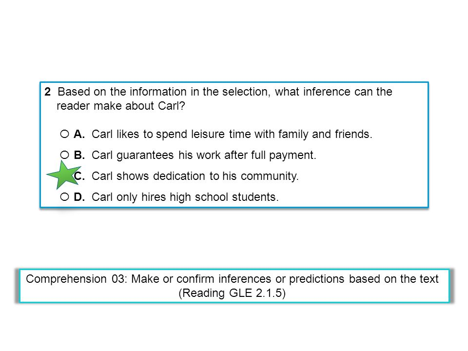 2 Based on the information in the selection, what inference can the reader make about Carl.