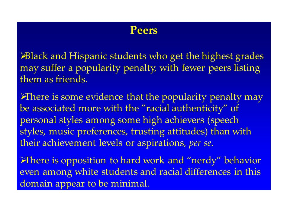 Peers Black and Hispanic students who get the highest grades may suffer a popularity penalty, with fewer peers listing them as friends.