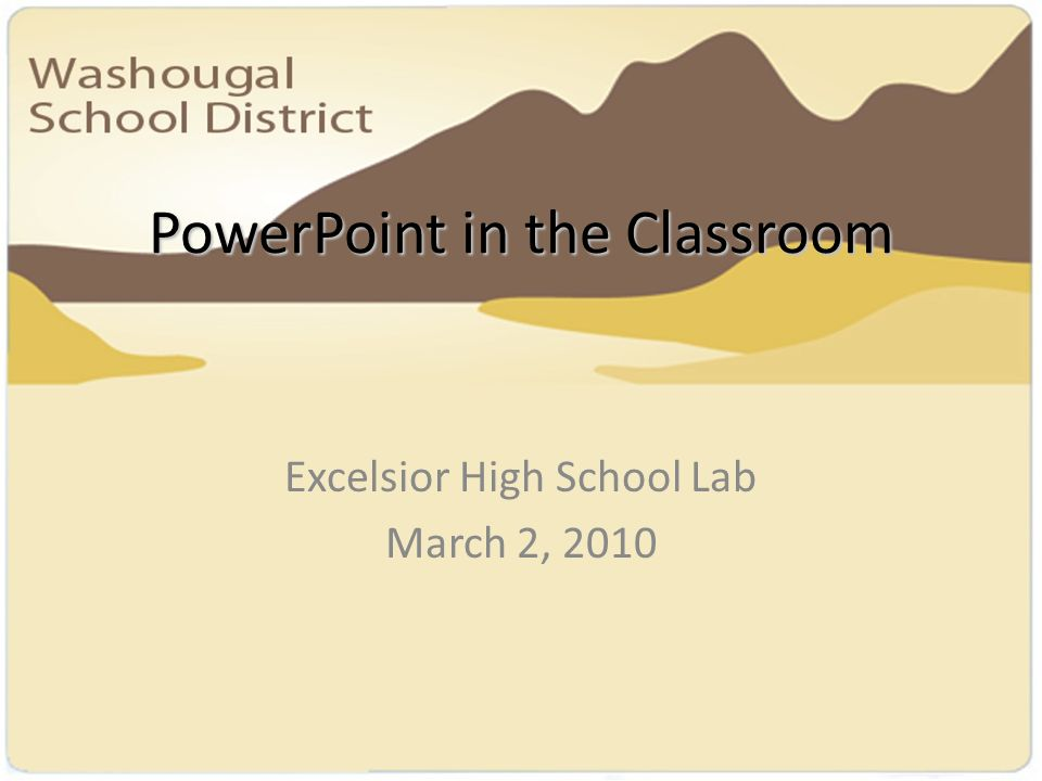 PowerPoint in the Classroom Excelsior High School Lab March 2, 2010