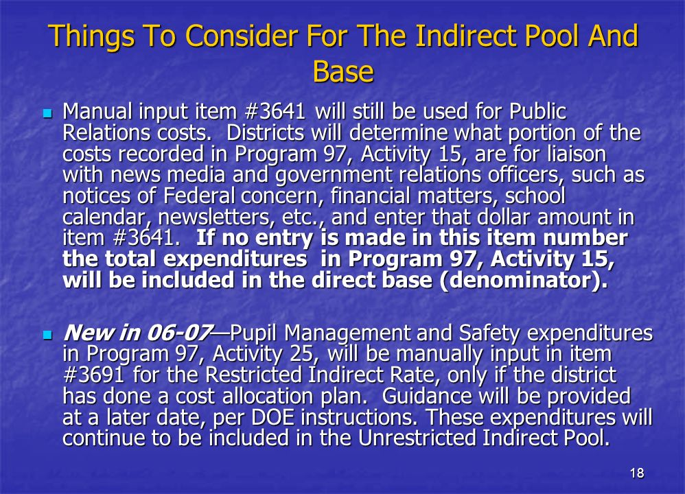 18 Things To Consider For The Indirect Pool And Base Manual input item #3641 will still be used for Public Relations costs. Districts will determine w