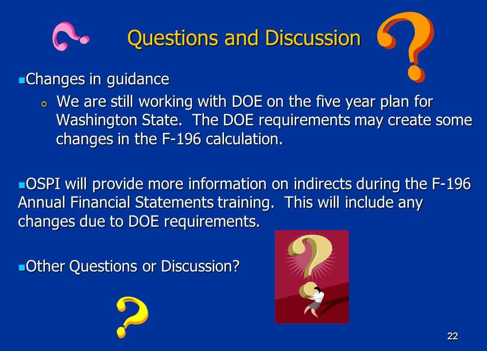 22 Questions and Discussion Changes in guidance Changes in guidance o We are still working with DOE on the five year plan for Washington State.