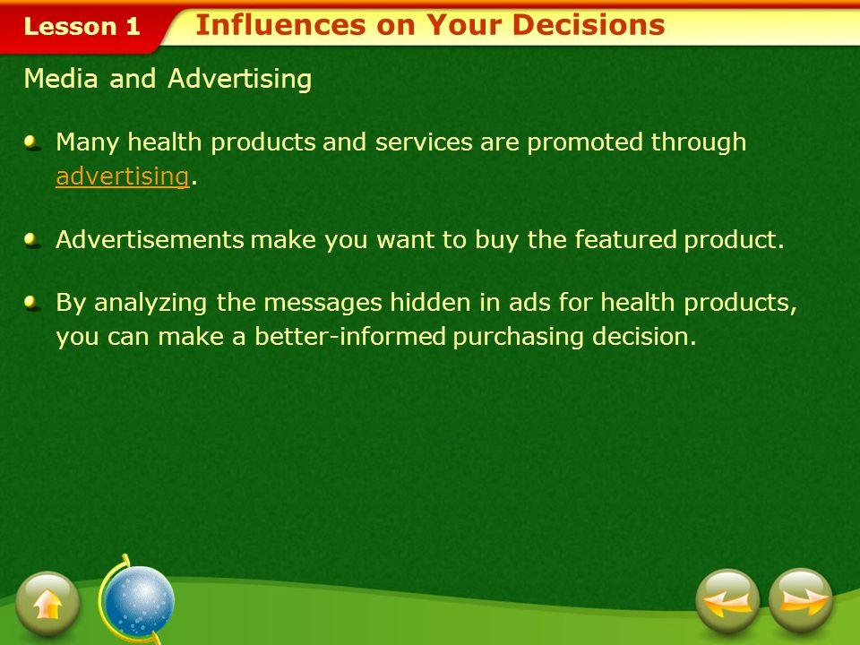 Lesson 1 Influences on Your Decisions Factors Influencing Your Decisions Internal Factors External Factors Habit Personal taste Opinions of family mem