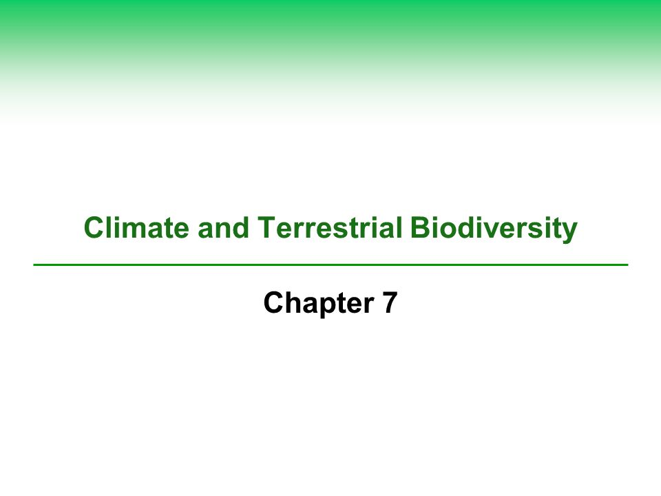 Climate and Terrestrial Biodiversity Chapter 7