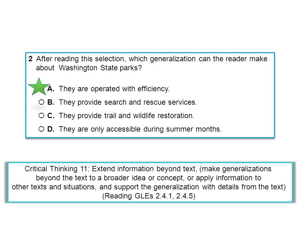 2 After reading this selection, which generalization can the reader make about Washington State parks? Ο A. They are operated with efficiency. Ο B. Th