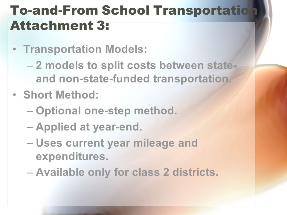 Transportation Models: –2 models to split costs between state- and non-state-funded transportation. Short Method: –Optional one-step method. –Applied