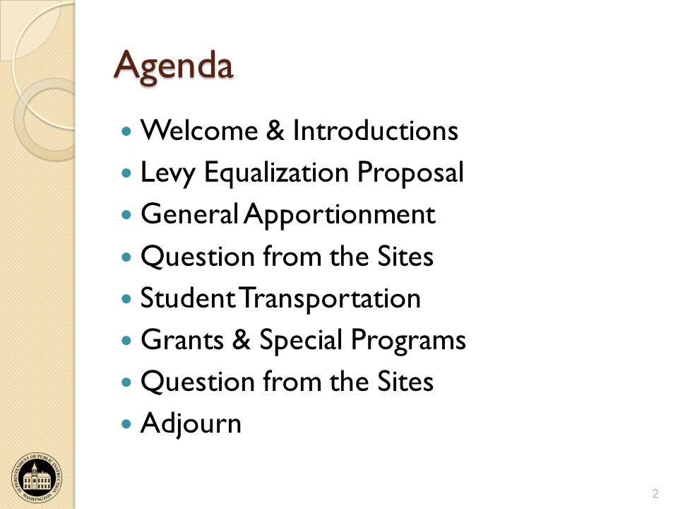 Agenda Welcome & Introductions Levy Equalization Proposal General Apportionment Question from the Sites Student Transportation Grants & Special Programs Question from the Sites Adjourn 2