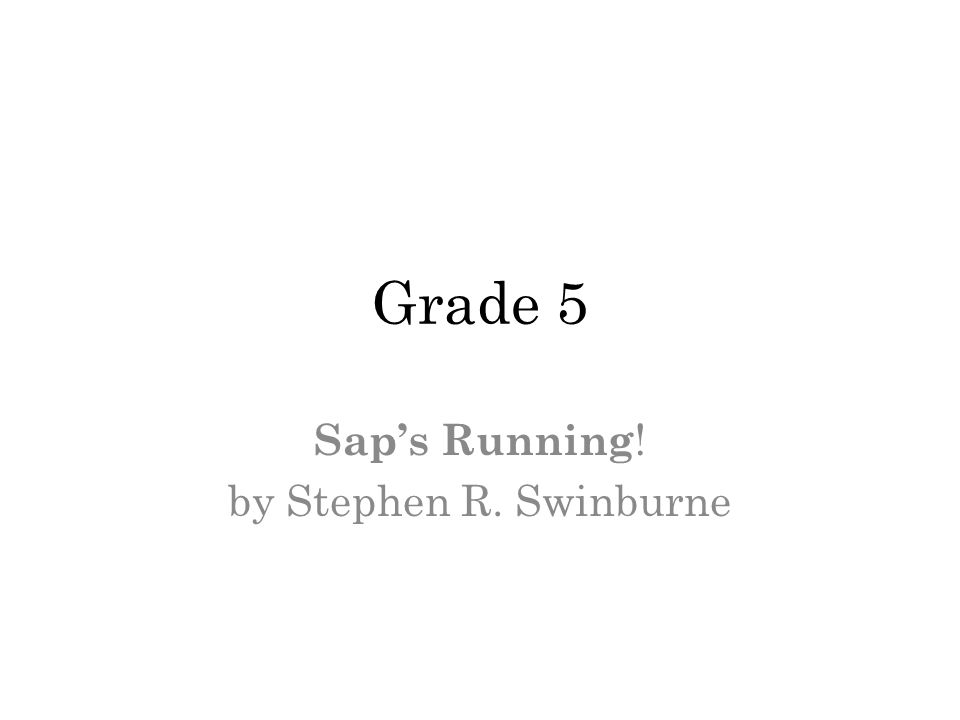 Grade 5 Saps Running ! by Stephen R. Swinburne